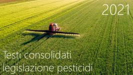 Testi consolidati legislazione pesticidi 2021