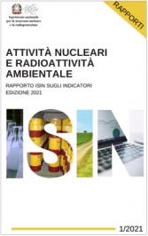 Rapporto ISIN Indicatori attività nucleari e radioattività ambientale 2021