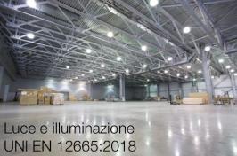 Luce e illuminazione | UNI EN 12665:2018