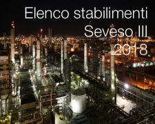 Rischio industriale: elenco stabilimenti Seveso III - Dicembre 2018