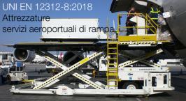 UNI EN 12312-8:2018 | Attrezzature servizi aeroportuali di rampa