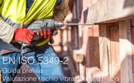 EN ISO 5349-2 Guida pratica valutazione rischio vibrazioni alla mano