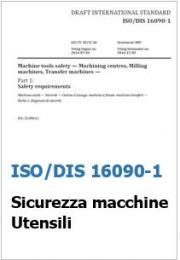ISO/DIS 16090-1: Requisiti di Sicurezza macchine utensili