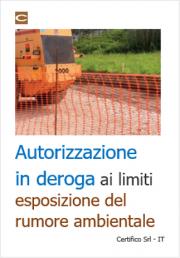Autorizzazione in deroga ai limiti esposizione rumore ambientale