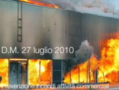 D.M. 27 luglio 2010: Prevenzione incendi attività commerciali (Attività 69)