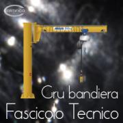Certifico Fascicolo Tecnico Gru bandiera Rev. 3.0 2014