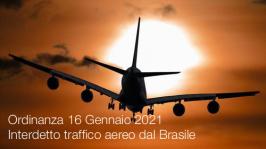 Ordinanza 16 Gennaio 2021 | Interdetto traffico aereo dal Brasile