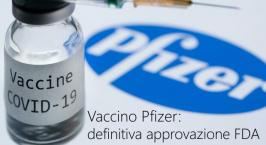 Vaccino Pfizer: è definitiva l'approvazione di FDA