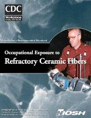 Occupational Exposure to Refractory Ceramic Fibers