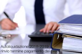 Autoliquidazione 2018-2019: rinvio termine di pagamento dei premi