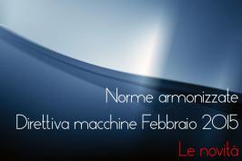 Elenco Norme armonizzate Direttiva macchine Febbraio 2015: le novità