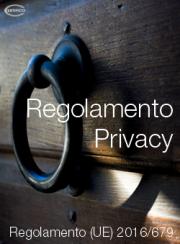 Regolamento Privacy | Regolamento (UE) 2016/679
