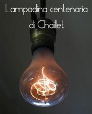 La lampadina Centenaria di Chaillet