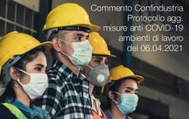 Commento Confindustria Protocollo agg. misure anti COVID-19 ambienti di lavoro del 06.04.2021