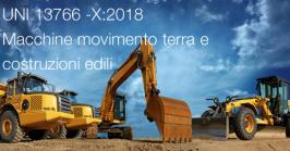 UNI 13766 -X:2018 Macchine movimento terra e costruzioni edili