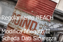 Regolamento (UE) 2015/830 REACH - Modifica Allegato II SDS