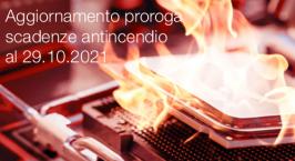 Aggiornamento proroga scadenze antincendio al 29.10.2021
