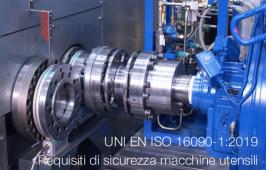 UNI EN ISO 16090-1:2019 | Requisiti di sicurezza macchine utensili