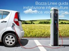 Bozza Linee guida installazione infrastrutture ricarica dei veicoli elettrici