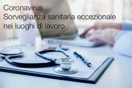 Coronavirus Sorveglianza sanitaria eccezionale nei luoghi di lavoro