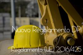 DPI, Impianti fune, Apparecchi gas: i Regolamenti UE del 31 Marzo 2016