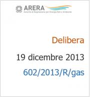 Deliberazione 602/2013/R/gas