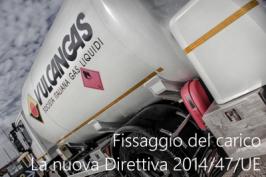 Fissaggio del carico: la nuova Direttiva 2014/47/UE e le norme tecniche