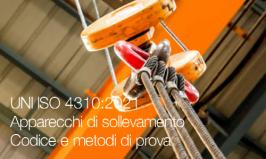 UNI ISO 4310:2021   Apparecchi di sollevamento - Codice e metodi di prova