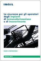 La sicurezza per gli operatori degli impianti di termovalorizzazione e di incenerimento