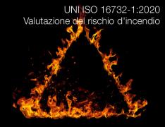 UNI ISO 16732-1:2020   Valutazione del rischio d'incendio