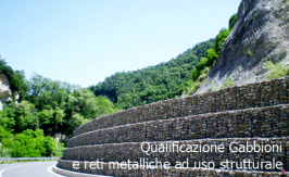 Qualificazione Gabbioni e reti metalliche ad uso strutturale