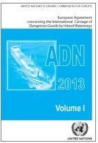 ADN 2013 - Accordo Internazionale per il Trasporto di Merci Pericolose per Vie di Navigazione Interna