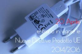 20 Aprile 2016: in vigore le Nuove Direttive di Prodotto UE 2014/2016
