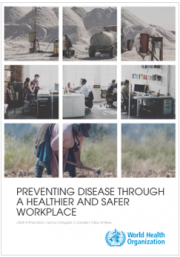 WHO Preventing disease through a healthier and safer workplace