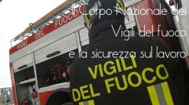 Il Corpo Nazionale dei Vigili del fuoco e la sicurezza sul lavoro