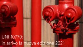 UNI 10779 Progettazione rete idranti: in arrivo la nuova Ed. 2021