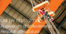UNI EN 13135:2018 | Apparecchi di sollevamento requisiti sicurezza attrezzatura