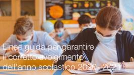 Linee guida per garantire il corretto svolgimento dell'anno scolastico 2020- 2021