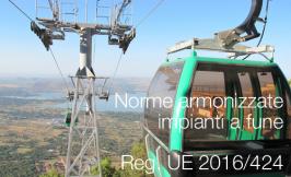 Norme armonizzate impianti a fune Reg. UE 2016/424 | Marzo 2018