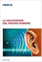 La valutazione del rischio rumore - INAIL 2015