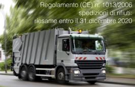 Regolamento (CE) n. 1013/2006 spedizioni di rifiuti: riesame entro il 31 dicembre 2020