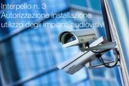 Interpello n. 3/2019 - Autorizzazione installazione impianti audiovisivi