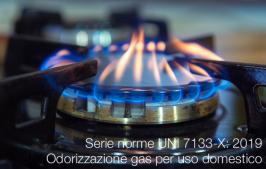 Serie norme UNI 7133-X: 2019 | Odorizzazione gas per uso domestico