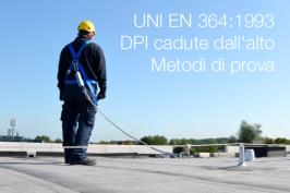 UNI EN 364:1993 DPI cadute dall'alto - Metodi di prova