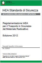 Regolamentazione IAEA per il Trasporto in Sicurezza del Materiale Radioattivo - Traduzione ISPRA 2015