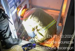 EN 81-73:2020 | Regole sicurezza costruzione e installazione ascensori