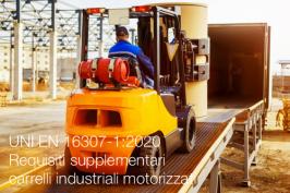 UNI EN 16307-1:2020 | Requisiti supplementari carrelli industriali motorizzati
