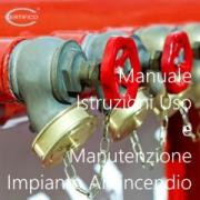 Certifico MIUMIA: Manuale Istruzioni Uso e Manutenzione Impianto Antincendio