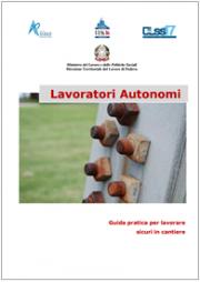 Lavoratori autonomi: Istruzioni operative per lavorare in sicurezza in cantiere