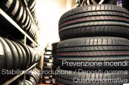 Prevenzione Incendi Stabilimenti produzione e Depositi gomma: quadro normativo